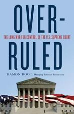 Overruled: The Long War for Control of the U.S. Supreme Court, Root, Damon Book