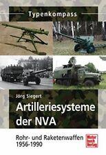 TYPENKOMPASS - JÖRG SIEGERT - ARTILLERIESYSTEME DER NVA ROHR- UND RAKETENWAFFEN