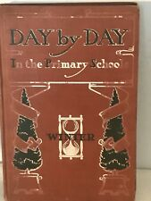 Vintage Book By Alice Bridgham Called Day By Day in The Primary School Winter