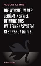 Die Woche, in der Jérôme Kerviel beinahe das Weltfinanzsystem gesprengt hätte: E