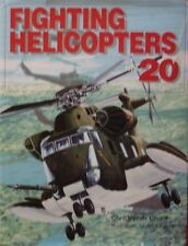 Fighting Helicopters of the 20th Century by CHRISTOPHER CHANT - 1996