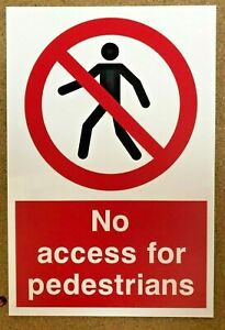 Prohibition Sign - No access for pedestrians - Safety Sign