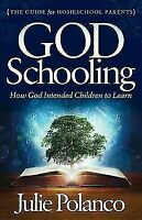 God Schooling: How God Intended Children to Learn (Paperback or Softback)