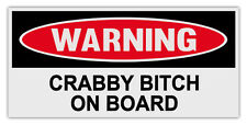 Funny Warning Bumper Stickers Decals: CRABBY BITCH ON BOARD