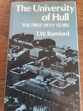The University of Hull The First Fifty Years by TW Bamford Oxford Uni Press 1978