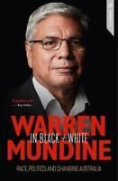 Warren Mundine in Black and White  By Nyunggai Warren Mundine Hardcover
