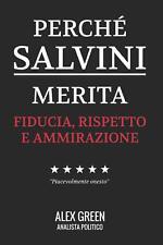 Perché Salvini Merita Fiducia Rispetto E Ammirazione - Alex Green