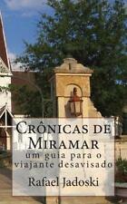 Cronicas de Miramar : Um Guia para o Viajante Desavisado by Rafael Jadoski...