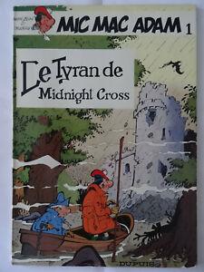 BD EO DEDICACE, Mic Mac Adam T1 : Le tyran de Midnight Cross, BENN André & DESBE