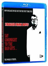 TRAILER PARK BOYS: SAY GOODNIGHT TO THE BAD GUYS  *NEW BLU-RAY*