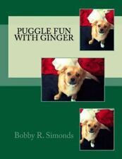 Puggle Fun with Ginger by Bobby Simonds (2016, Paperback)