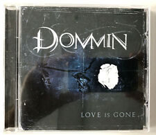 CD DOMMIN - LOVE IS GONE ( 15 TRACK EDITION HIM LACUNA COIL DANZIG ..)