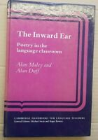 The Inward Ear: Poetry in the Language Classroom by Alan Maley, Alan Duff...