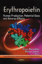 Erythropoietin: Human Production, Potential Uses & Adverse Effects by Nova...