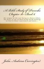 A Bible Study of Proverbs Chapter 10--Book 6 by Julia Audrina Carrington...