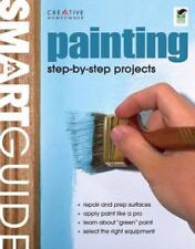 Smart Guide®: Painting: Interior and Exterior Painting Step by Step Home Im