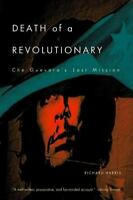 Death of a Revolutionary: Che Guevara's Last Mission by Harris, Richard L.