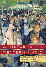 A History of Western Music (Ninth Edition) by Burkholder, J. Peter, Grout, Dona