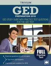 GED Preparation 2016 : GED Study Guide with Practice Test Questions for the G...