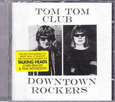 CD TOM TOM CLUB DOWNTOWN ROCKERS 9T NEUF SCELLE