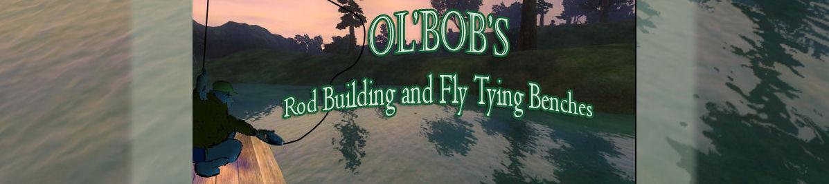 Ol' Bob's Rod Building and Fly Tyin