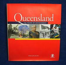 Queensland - 150 Years of Achievement by Kay Saunders ( Hardback 2009) History