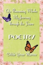 On Becoming Whole: My Journey Through the Years - POETRY by Delilah Marrow...