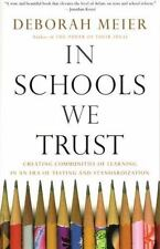 In Schools We Trust : Creating Communities of Learning in an Era of Testing...
