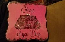 Shop til you drop sign with purse