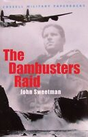 Cassell Military Classics The Dambusters Raid by John Sweetman (Paperback)
