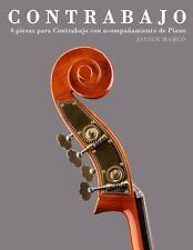 Contrabajo : 4 Piezas para Contrabajo con Acompa�amiento de Piano by Javier...