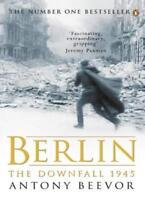 Berlin: The Downfall 1945,Antony Beevor- 9780140286960