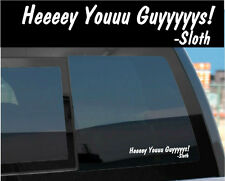 Vinyl Decal for Window or Laptop -Goonies Sloth Quote Sticker