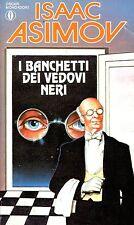 Isaac Asimov = I BANCHETTI DEI VEDOVI NERI