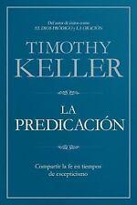La Predicación : Compartir la Fe en Tiempos de Escepticismo by Timothy Keller...
