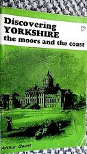 DISCOVERING YORKSHIRE: THE MOORS AND THE COAST / Arthur Gaunt (1970) SHIRE