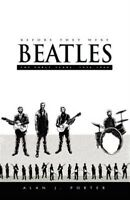 Before They Were Beatles : The Early Years: 1956-1960, Paperback by Porter, A...