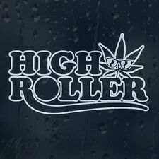 High Roller Marijuana Weed Cannabis Leaf Car Decal Vinyl Sticker