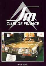REVUE CITROEN SM CLUB DE FRANCE N° 30 - 04/94