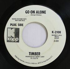 Rock Promo Nm! 45 Timber - Go On Alone / Part Of What You Hear On Kapp