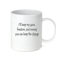 Coffee Cup Travel Mug 11 15 Oz I'll Keep My Guns Freedom Money You Keep Change