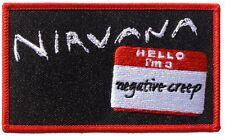 Nirvana Hello I'm A Negative Creep embroidered sew on cloth patch (cv)