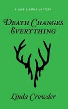 A Jake and Emma Mystery: Death Changes Everything by Linda Crowder (2015,...