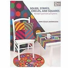 Solids, Stripes, Circles, and Squares : 16 Modern Patchwork Quilt Patterns by P…