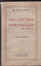 LES LETTRES SPIRITUELLES EN FRANCE    Mgr MOISE CAGNAC   TOME PREMIER   1928