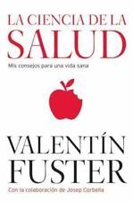 La Ciencia de la Salud: Mis consejos para una vida sana (Spanish Edition), Fuste
