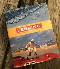 Sebring : The Official History of America's Great Sports Car Race by Ken...