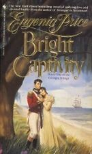 Bright Captivity (Georgia Trilogy) by Eugenia Price