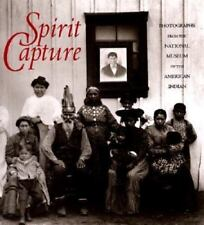 Spirit Capture: Photographs from the National Museum of the American Indian PB