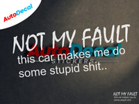 Not My Fault Car Decal Sticker Jdm Window Vinyl illest Funny Bad Racing Dope 443
